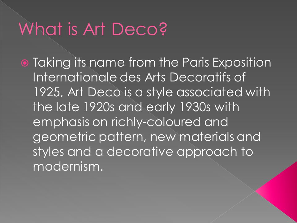  geometric and angular shapes  chrome, glass, shiny fabrics, mirrors and mirror tiles  stylised images of aeroplanes, cars, cruise liners, skyscrapers  nature motifs - shells, sunrises, flowers  theatrical contrasts - highly polished wood and glossy black lacquer mixed with satin and furs