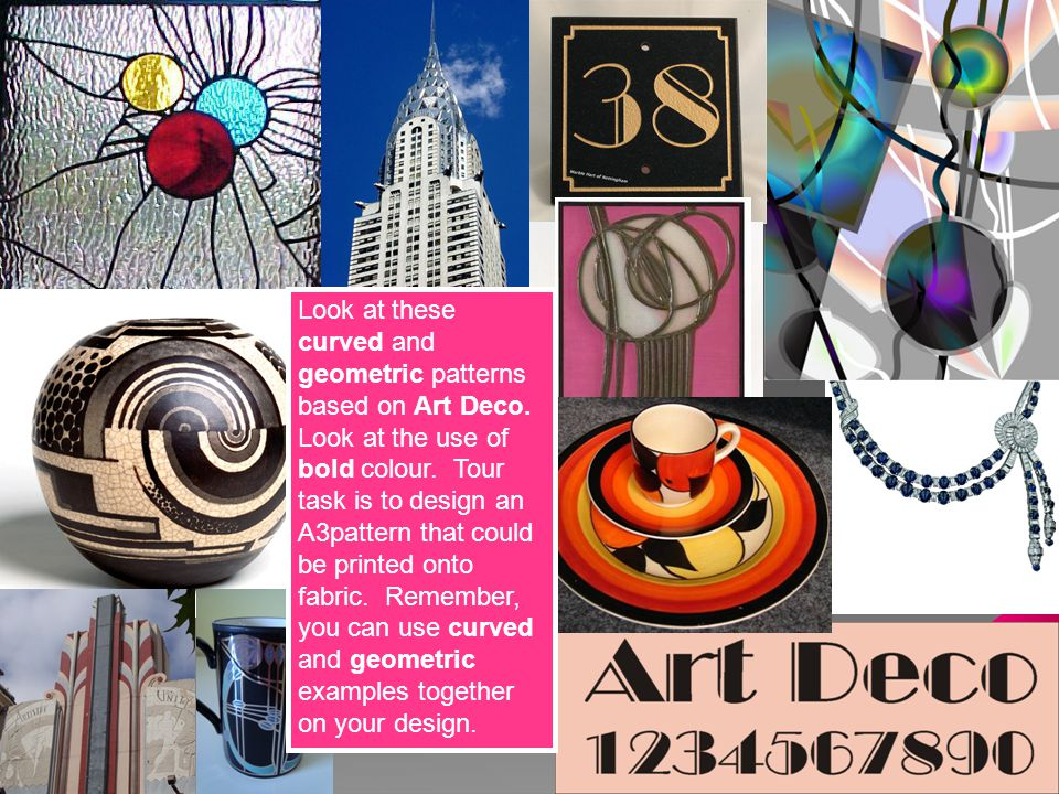  art nouveau - deco kept the nature motifs of its predecessor but discarded its flowing organic shapes and pastels for bolder materials and colours such as chrome and black  cubism -painters such as Picasso were experimenting with space, angles and geometry  early Hollywood - the glamorous world of the silver screen filtered through to design using shiny fabrics, subdued lighting, and mirrors.