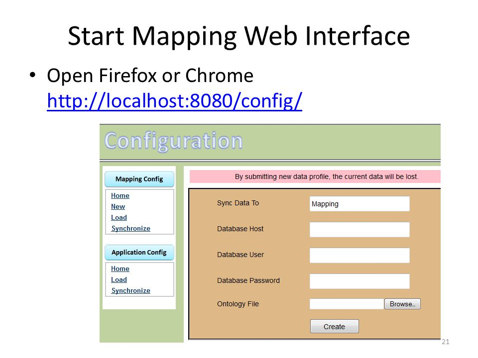 Start Mapping Web Interface Open Firefox or Chrome http://localhost:8080/config/ http://localhost:8080/config/ 21