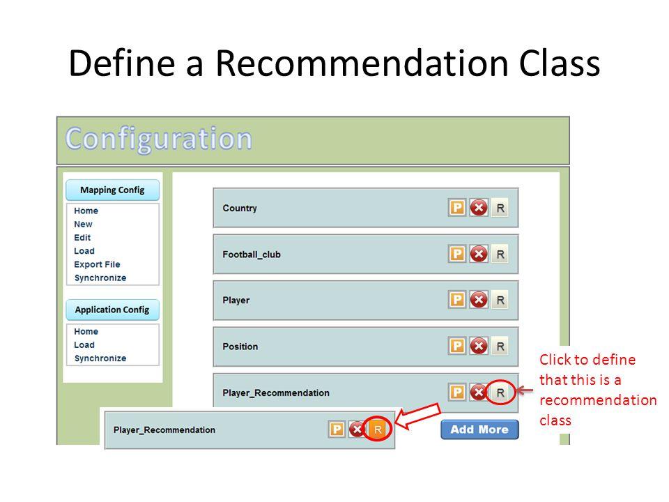 Define a Recommendation Class Click to define that this is a recommendation class