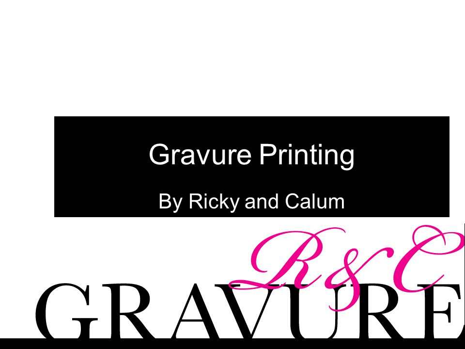 Gravure Printing By Ricky and Calum