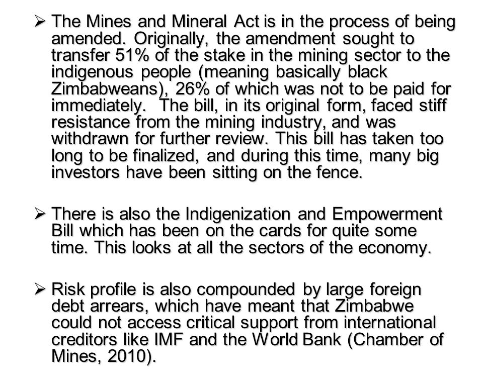 Country risk profile and uncertainty Political risk is the single most significant damaging factor on mining investment.