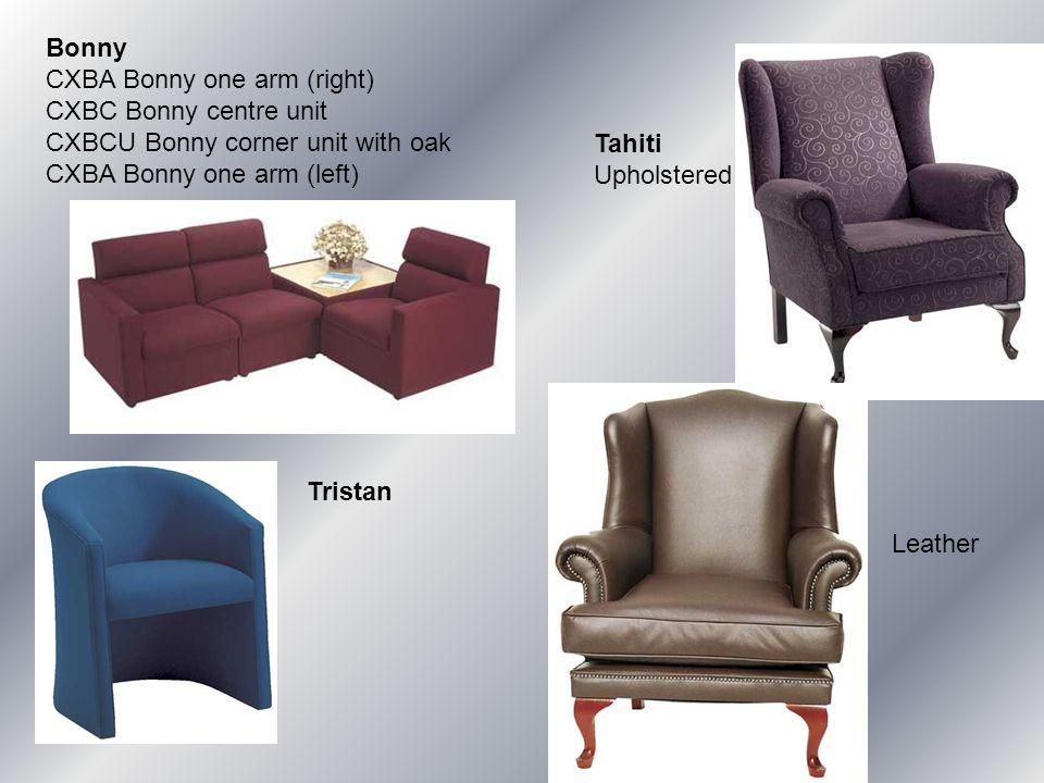 Bonny CXBA Bonny one arm (right) CXBC Bonny centre unit CXBCU Bonny corner unit with oak CXBA Bonny one arm (left) Tahiti Upholstered Leather Tristan