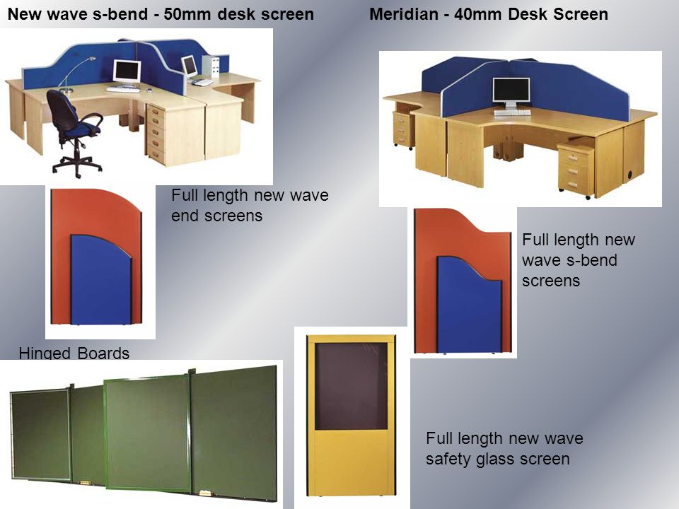 Hinged Boards New wave s-bend - 50mm desk screen Meridian - 40mm Desk Screen Full length new wave end screens Full length new wave s-bend screens Full length new wave safety glass screen