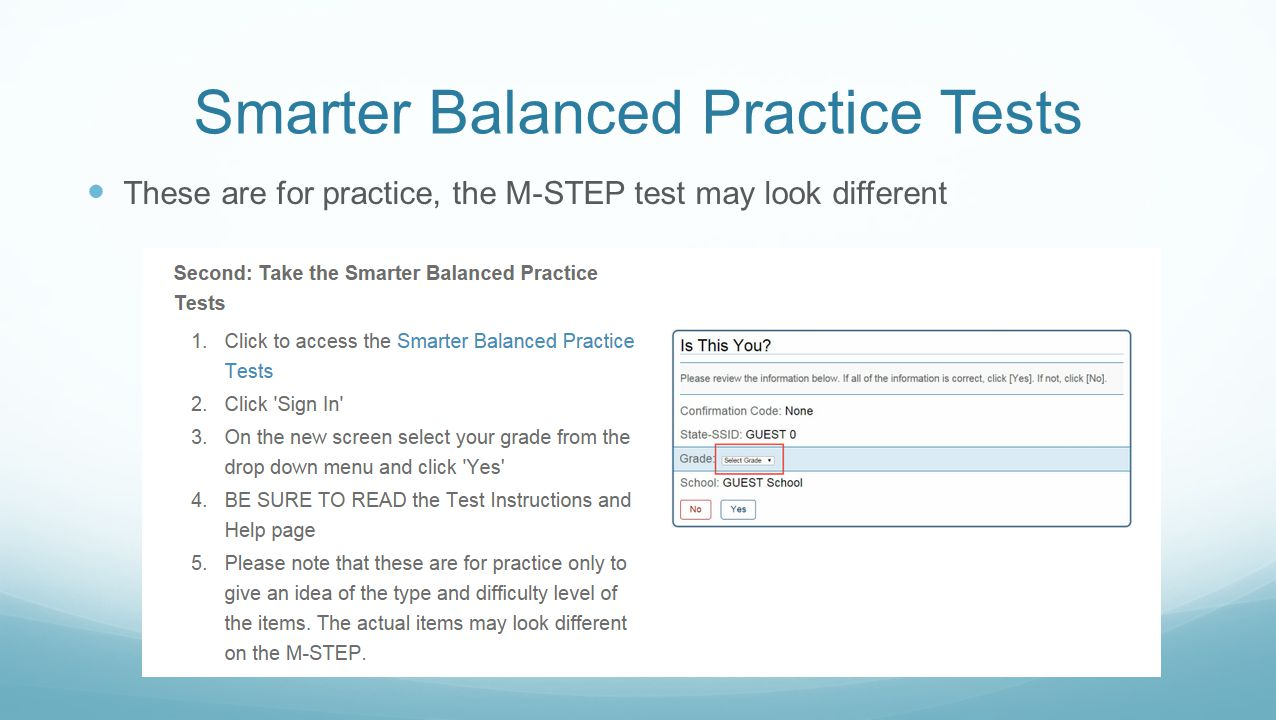 Smarter Balanced Practice Tests These are for practice, the M-STEP test may look different