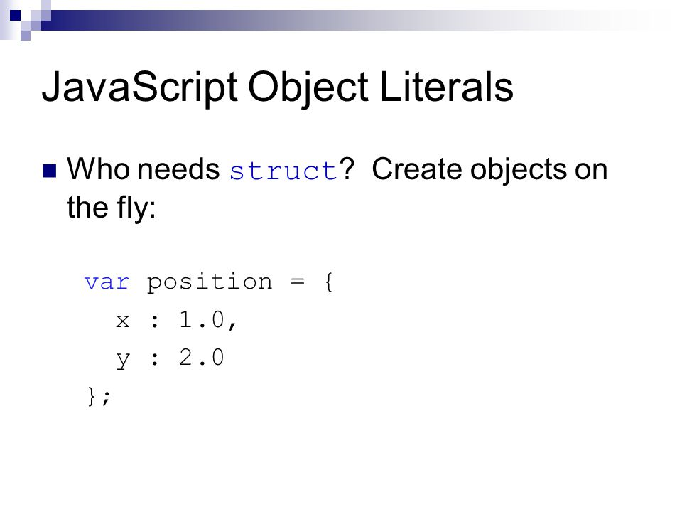 JavaScript Object Literals Who needs struct .