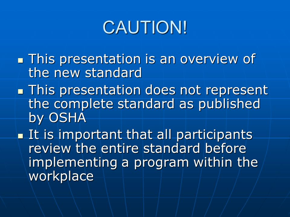 CAUTION! This presentation is an overview of the new standard This presentation is an overview of the new standard This presentation does not represen