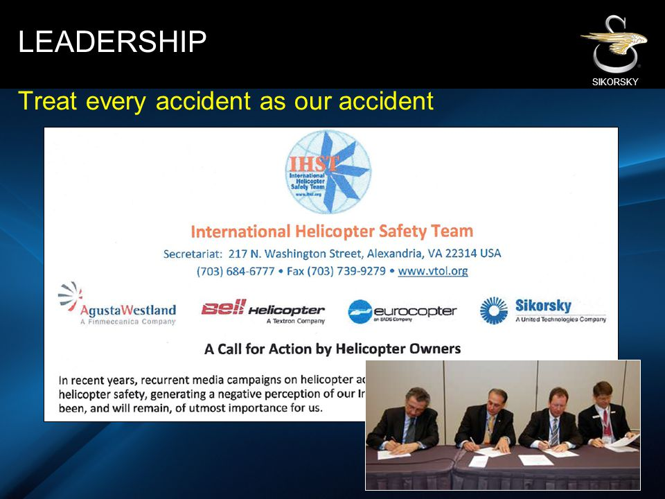 SIKORSKY LEADERSHIP Treat every accident as our accident