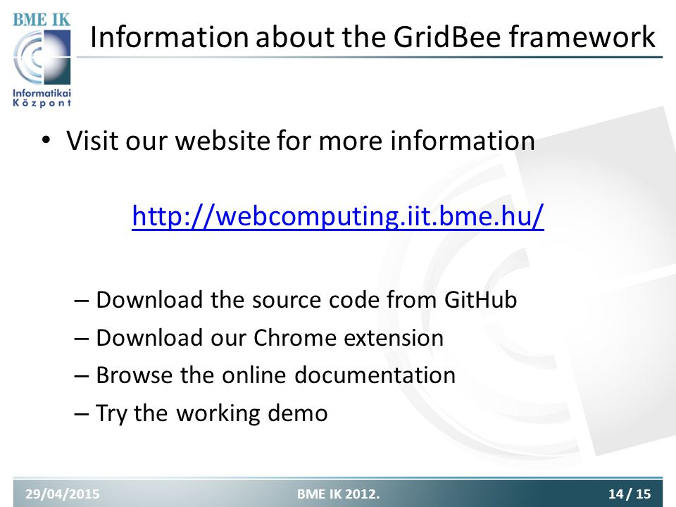 Information about the GridBee framework Visit our website for more information http://webcomputing.iit.bme.hu/ – Download the source code from GitHub