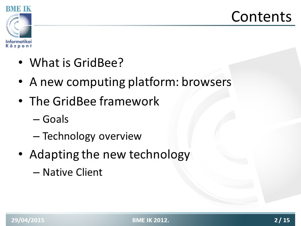 Contents What is GridBee.