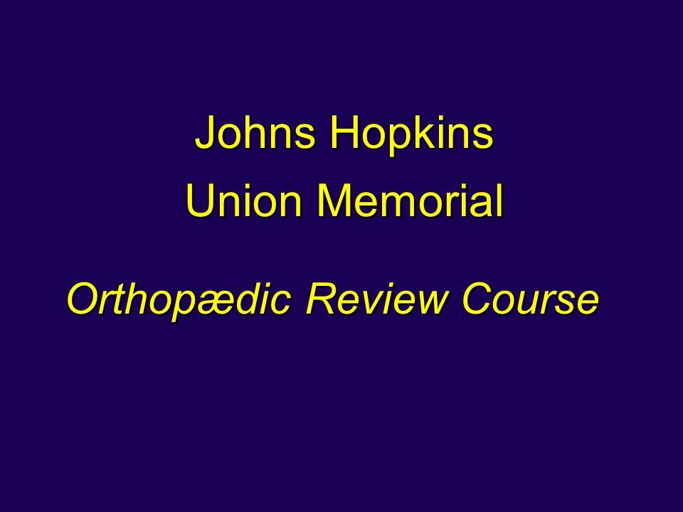 Johns Hopkins Union Memorial Orthopædic Review Course