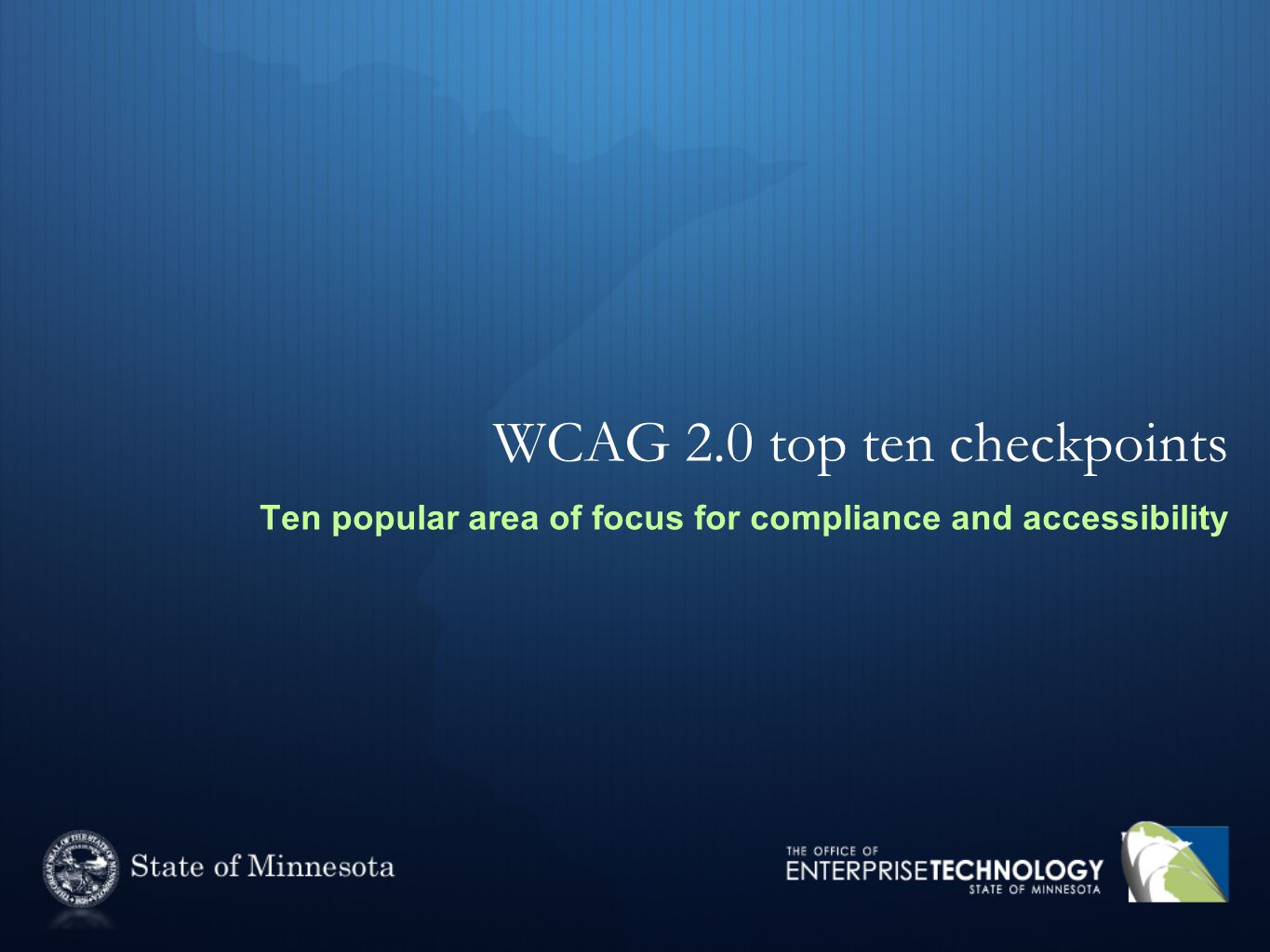 WCAG 2.0 top ten checkpoints Ten popular area of focus for compliance and accessibility