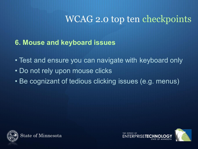 WCAG 2.0 top ten checkpoints 6.