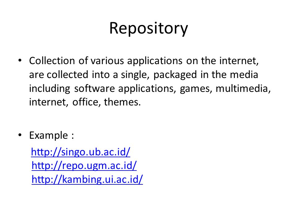 Repository Collection of various applications on the internet, are collected into a single, packaged in the media including software applications, gam
