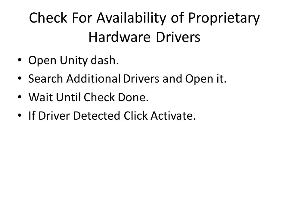 Check For Availability of Proprietary Hardware Drivers Open Unity dash.