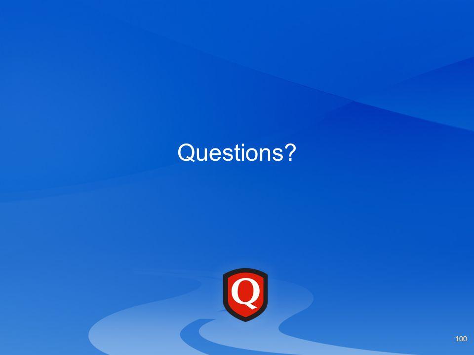 Questions? 100