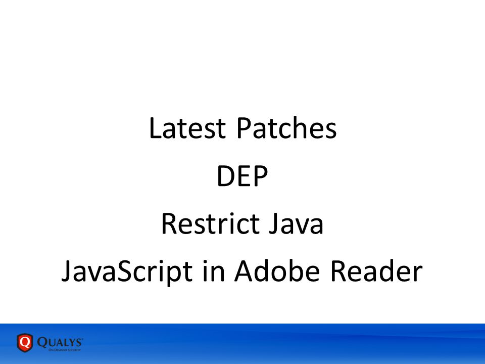 Latest Patches DEP Restrict Java JavaScript in Adobe Reader