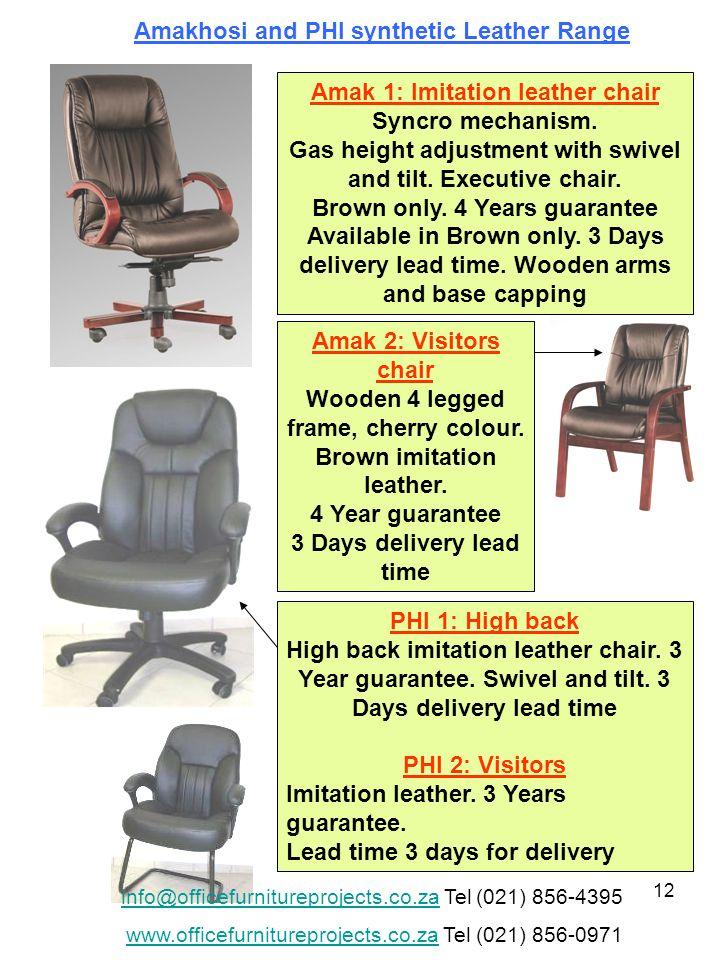 12 Amak 1: Imitation leather chair Syncro mechanism.