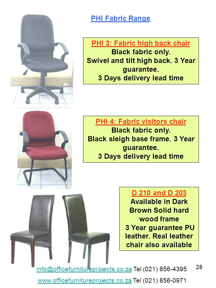 28 PHI 3: Fabric high back chair Black fabric only.
