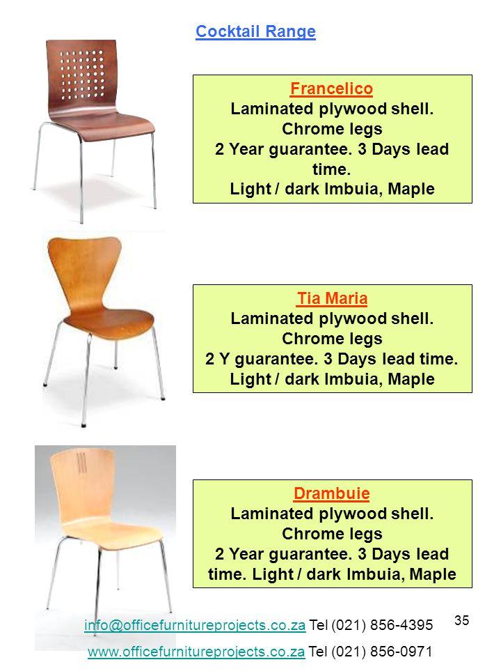 35 Francelico Laminated plywood shell. Chrome legs 2 Year guarantee.