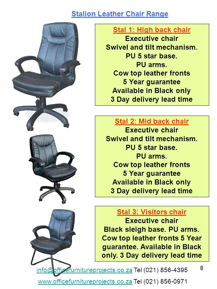 8 Stal 1: High back chair Executive chair Swivel and tilt mechanism.