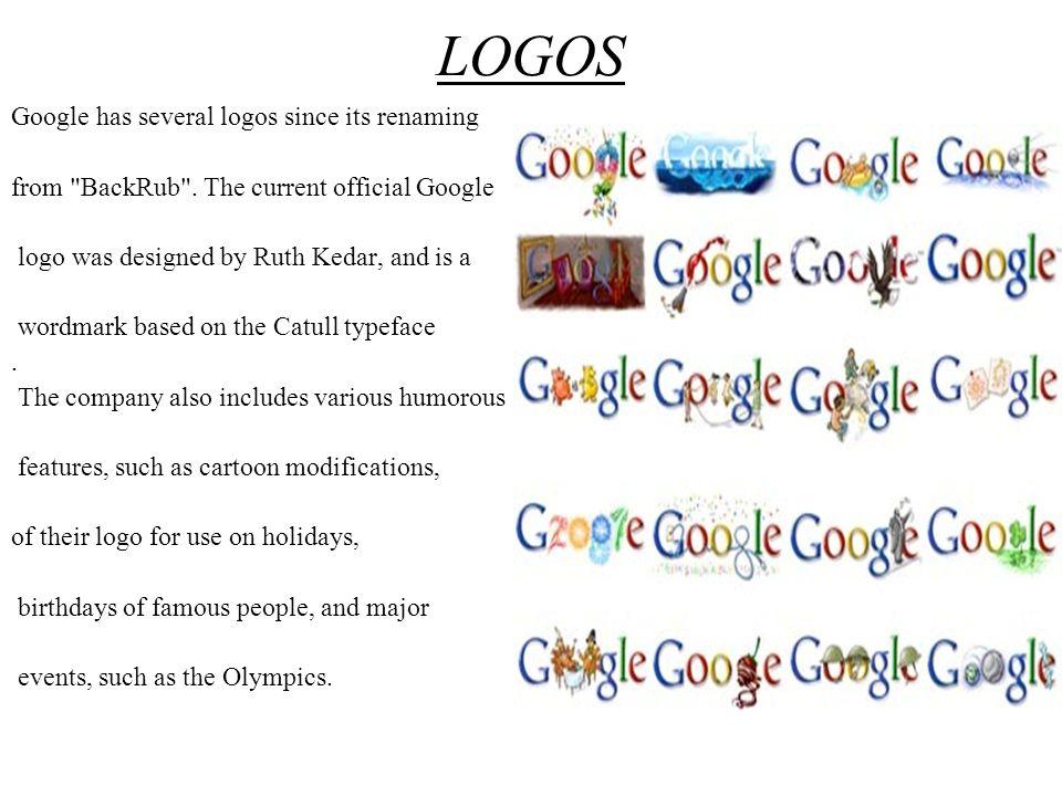 LOGOS Google has several logos since its renaming from
