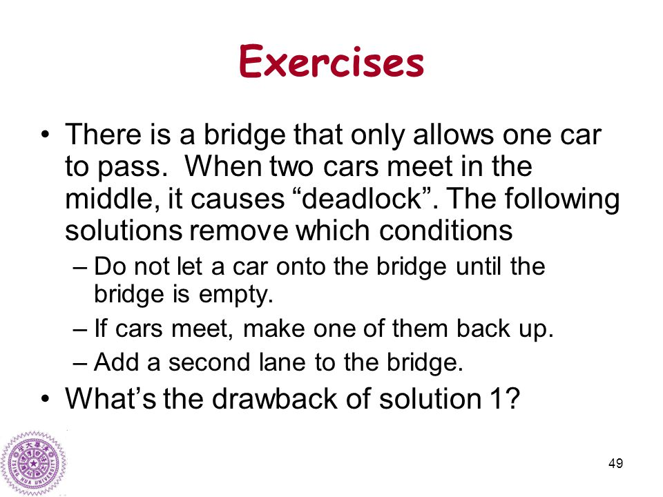 49 Exercises There is a bridge that only allows one car to pass.