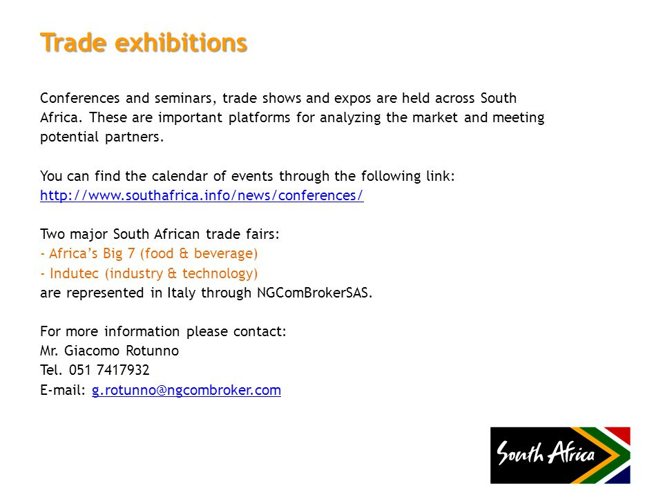 Trade exhibitions Conferences and seminars, trade shows and expos are held across South Africa.