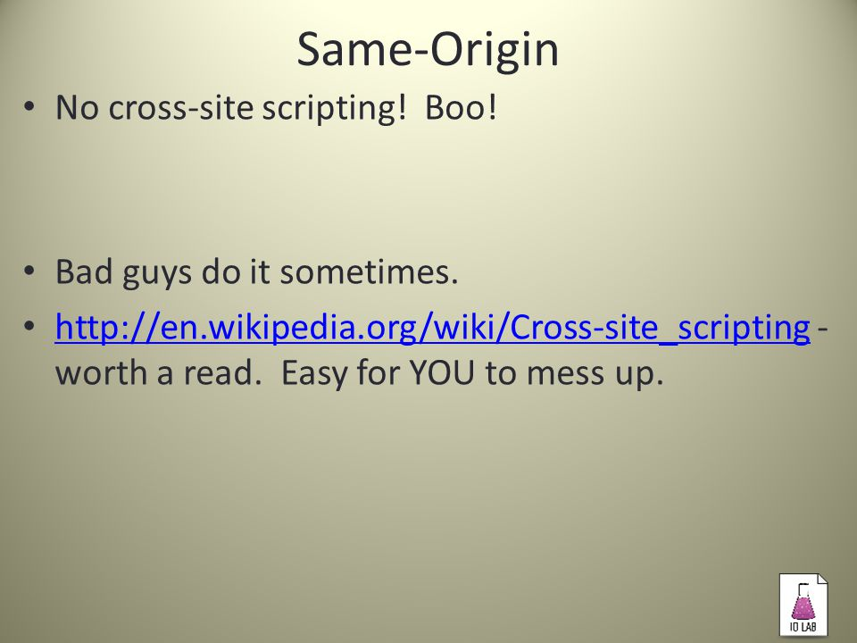 Same-Origin No cross-site scripting. Boo. Bad guys do it sometimes.