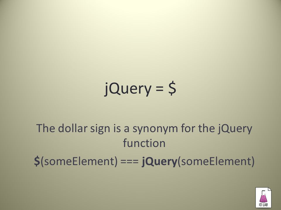 jQuery: Events General Eventsready, load, scroll Mouse Events click, hover, mouseenter, mouseleave Keyboard Eventskeypress, keydown, keyup Forms Eventssubmit, focus, blur $( div ).onHover(function(){ // JavaScript }); http://api.jquery.com/category/events/
