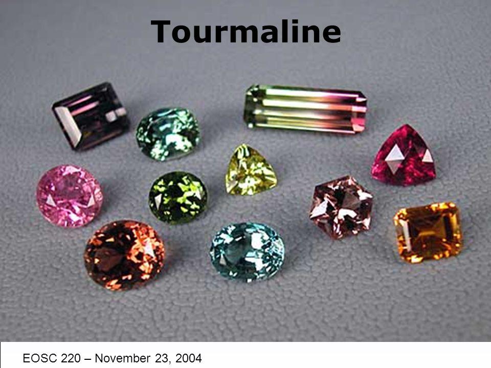 Tourmaline EOSC 220 – November 23, 2004