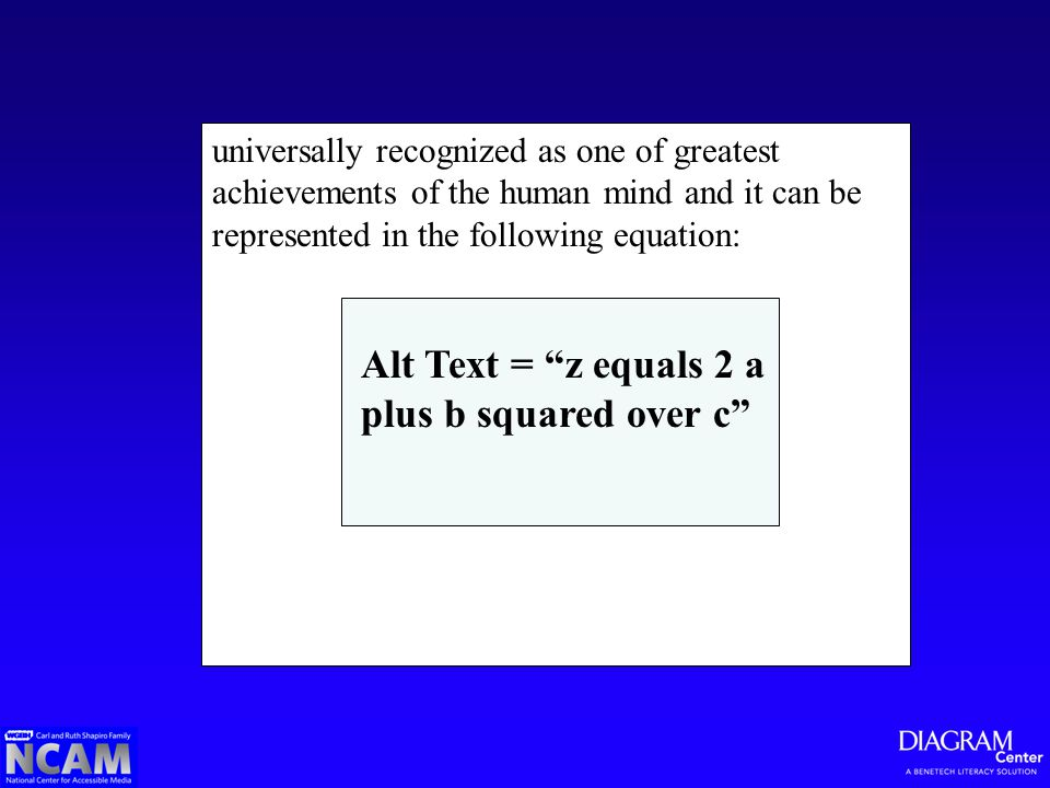 universally recognized as one of greatest achievements of the human mind and it can be represented in the following equation: Alt Text = z equals 2 a plus b squared over c