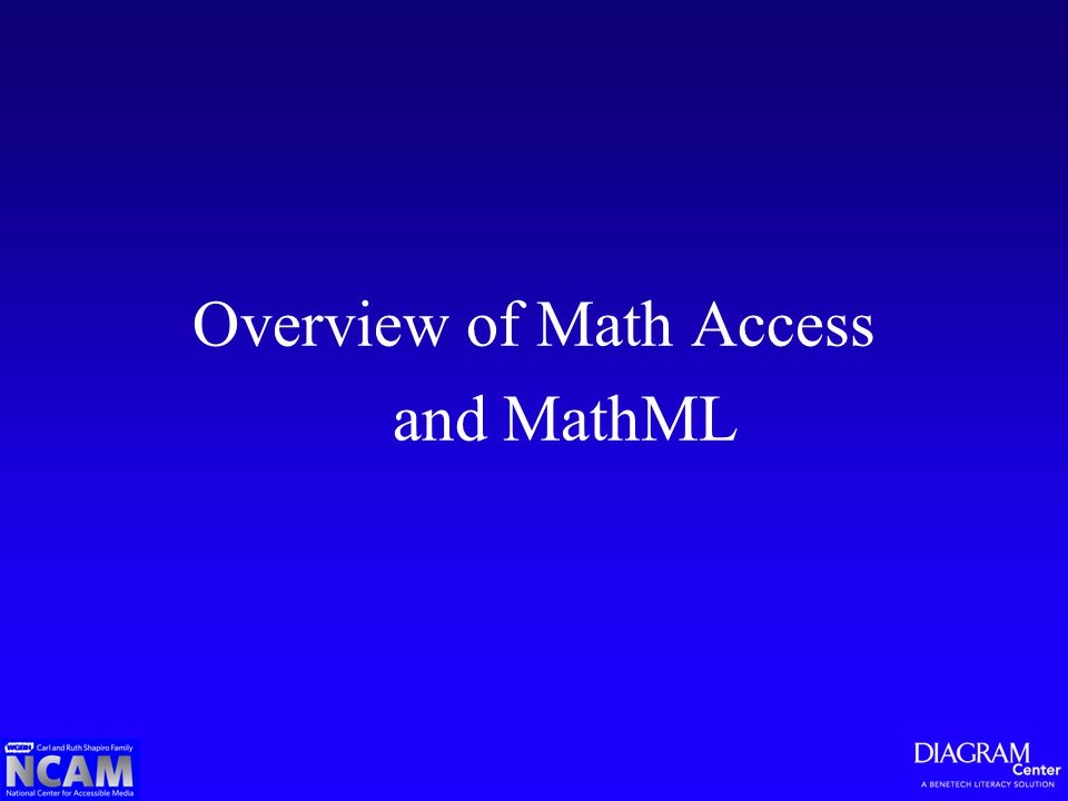 Overview of Math Access and MathML