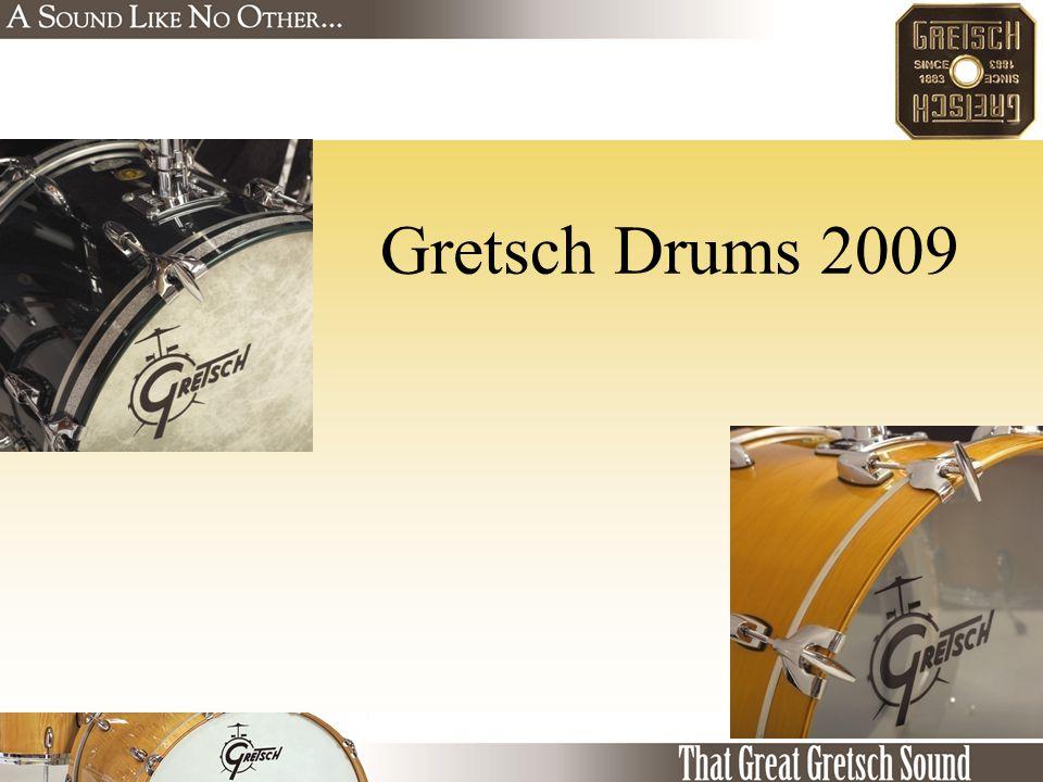 Gretsch Drums 2009