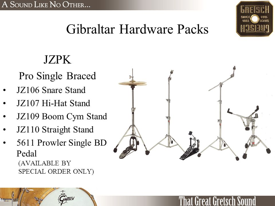 Gibraltar Hardware Packs JZPK Pro Single Braced JZ106 Snare Stand JZ107 Hi-Hat Stand JZ109 Boom Cym Stand JZ110 Straight Stand 5611 Prowler Single BD