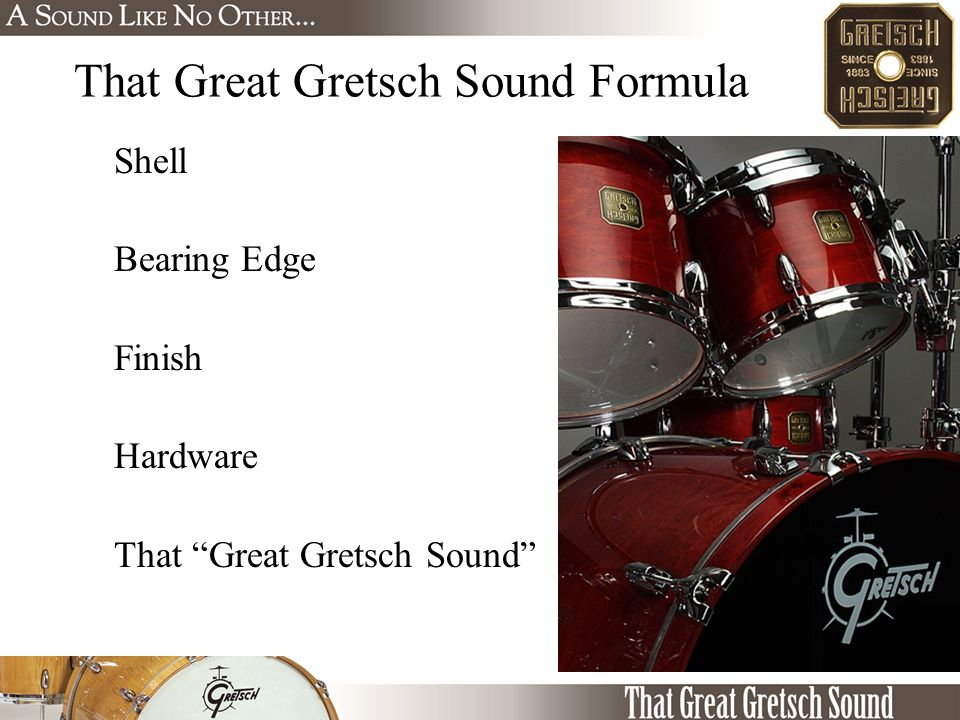 "That Great Gretsch Sound Formula Shell Bearing Edge Finish Hardware That ""Great Gretsch Sound"""