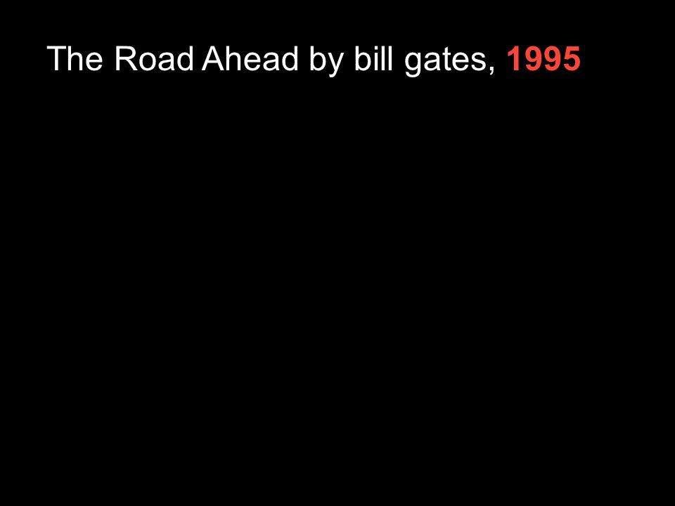 The Road Ahead by bill gates, 1995