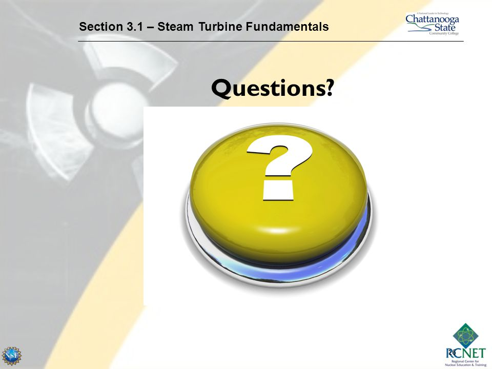 16 Questions? Section 3.1 – Steam Turbine Fundamentals