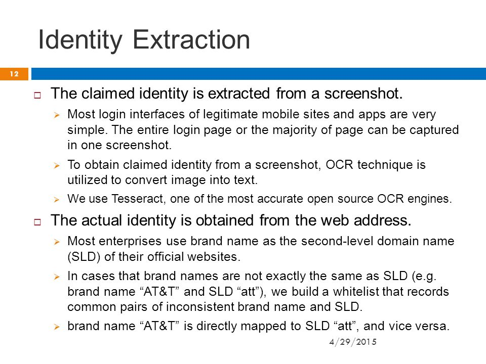 Identity Extraction 4/29/2015 12  The claimed identity is extracted from a screenshot.