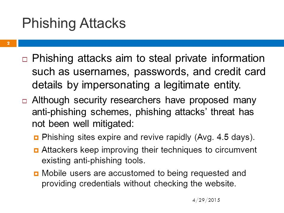 Phishing Attacks  Phishing attacks aim to steal private information such as usernames, passwords, and credit card details by impersonating a legitimate entity.