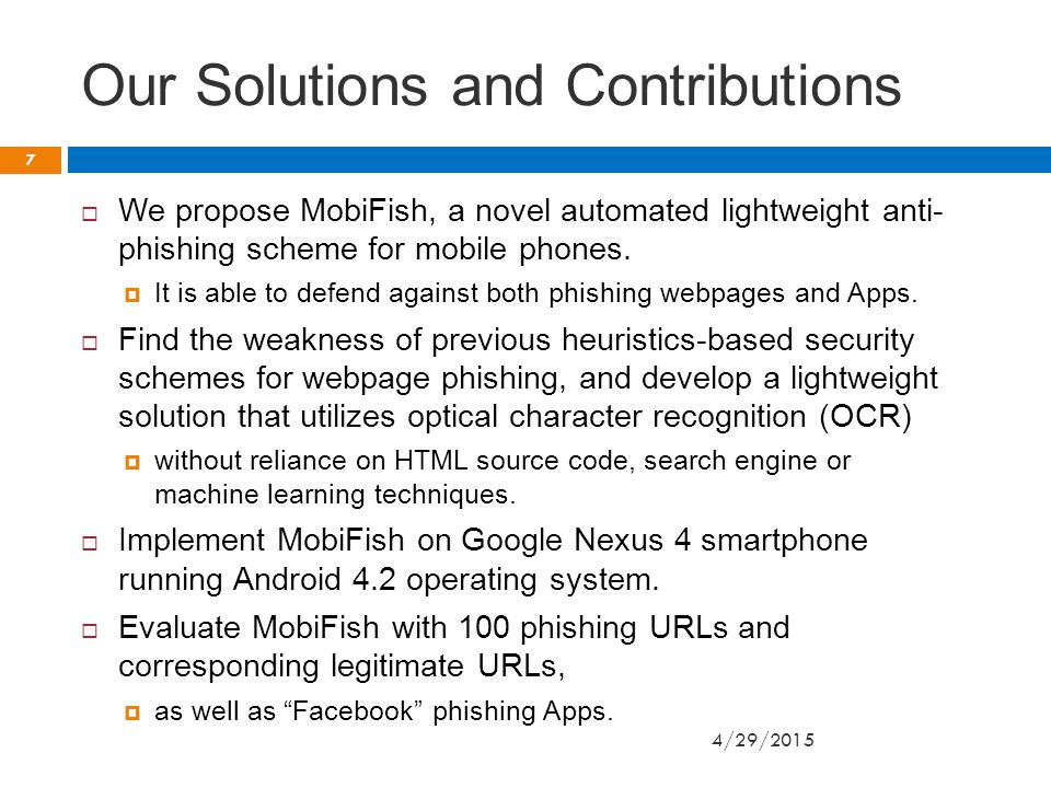 Mobile Webpage Phishing Attacks  Mobile user interface increases the vulnerability to mobile phishing attacks.