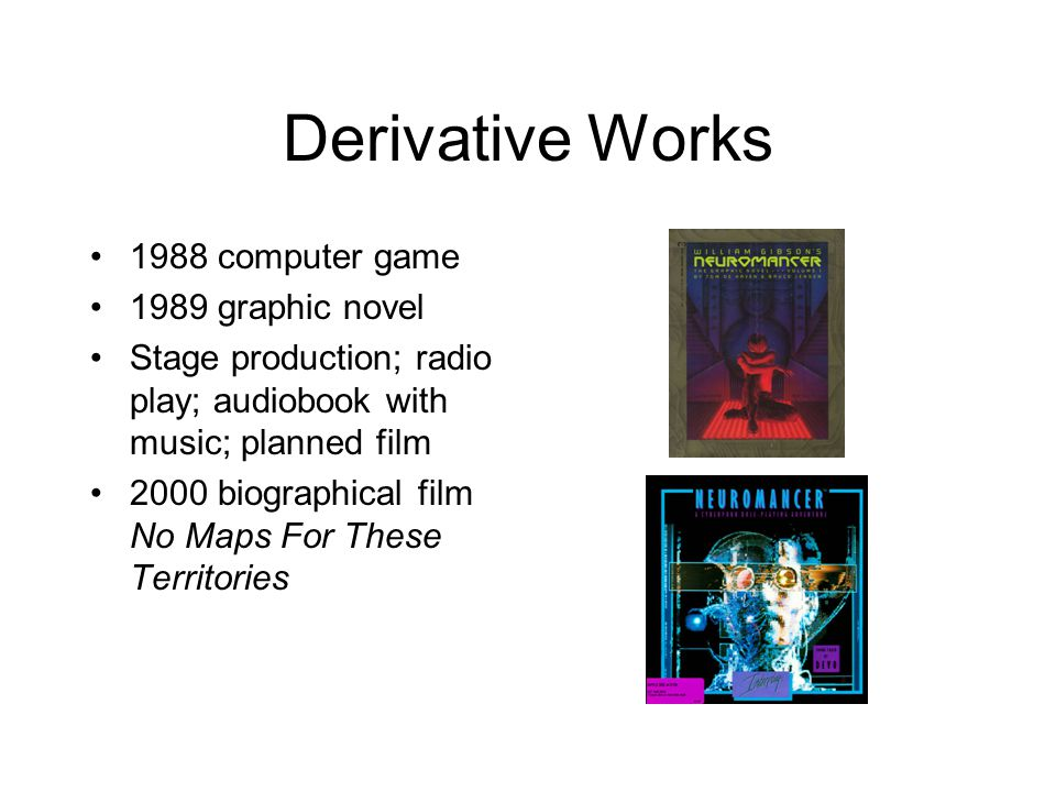 Derivative Works 1988 computer game 1989 graphic novel Stage production; radio play; audiobook with music; planned film 2000 biographical film No Maps
