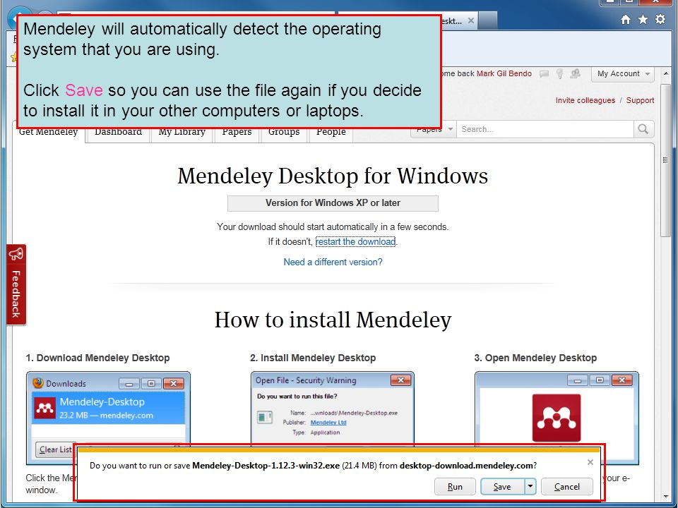 Mendeley will automatically detect the operating system that you are using. Click Save so you can use the file again if you decide to install it in yo