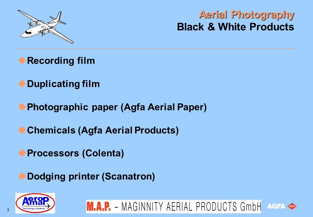 Aerial Photography 54 Copying materials Assortment Papers Rapitone aerial color paper C1 (glossy) Rapitone aerial color paper C2 (semi-matt) - restricted assortment of formats and rolls - regular saturation paper - AP94 processing = RA-4 processing