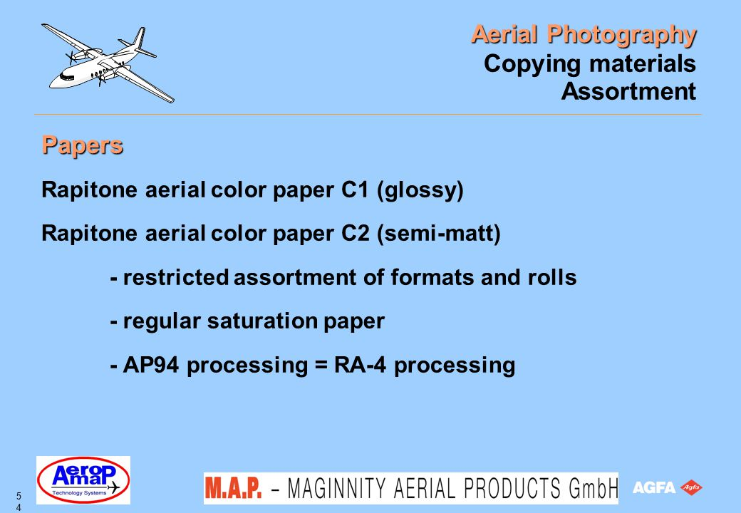 Aerial Photography 54 Copying materials Assortment Papers Rapitone aerial color paper C1 (glossy) Rapitone aerial color paper C2 (semi-matt) - restric