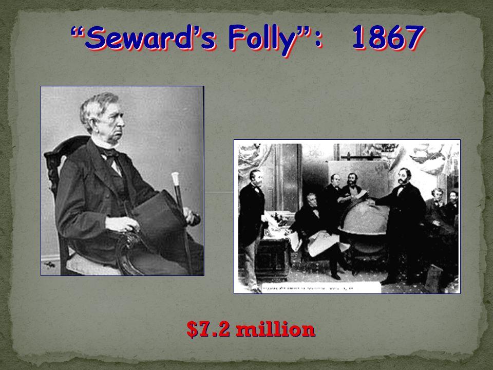 """Seward's Folly"": 1867 $7.2 million"