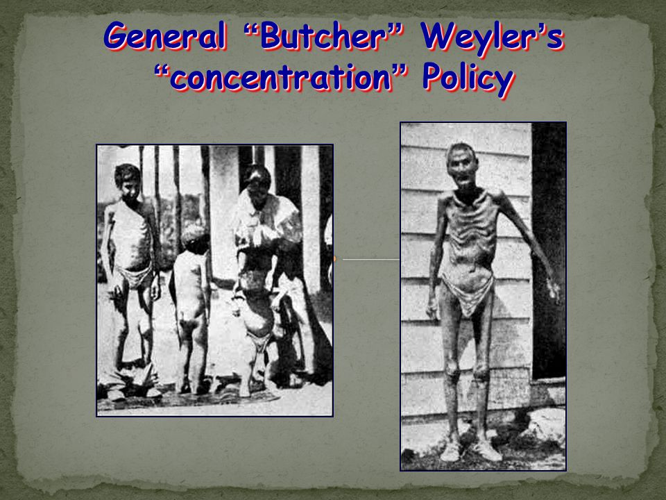 """General """"Butcher"""" Weyler's """"concentration"""" Policy"""
