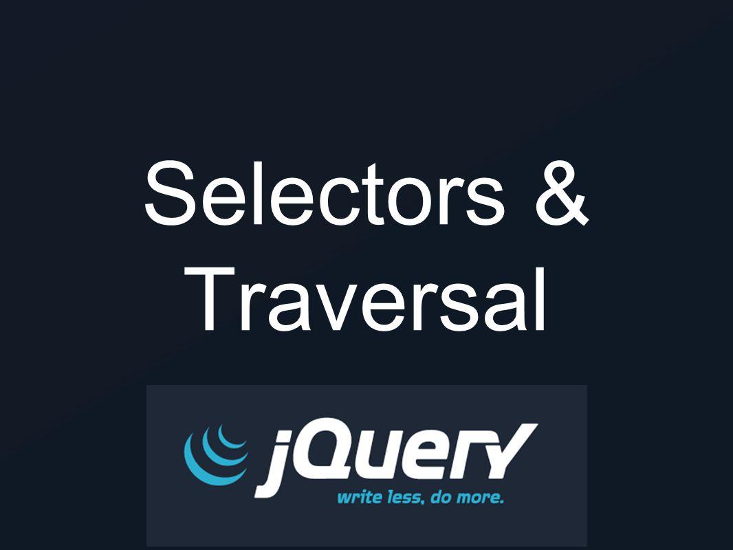 Selectors & Traversal