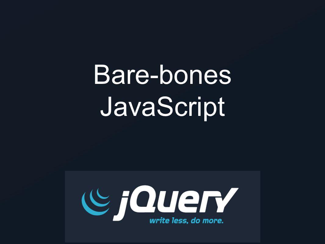 Bare-bones JavaScript