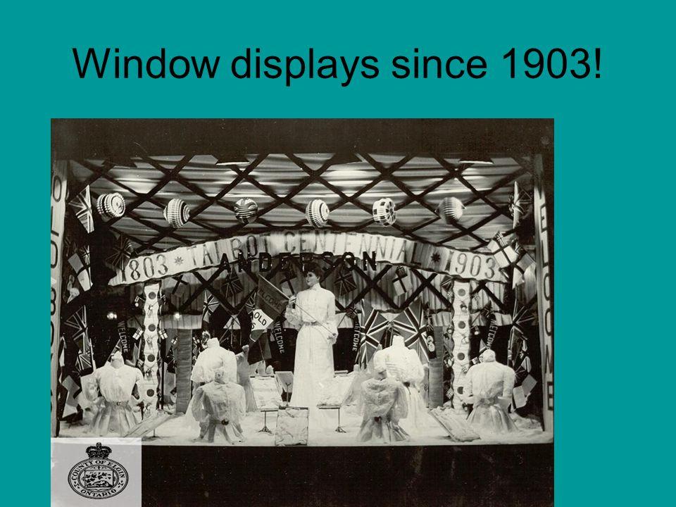 Window displays since 1903!